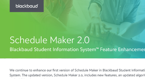 Schedule Maker 2.0 Blackbaud Student Information System™ Feature Enhancements