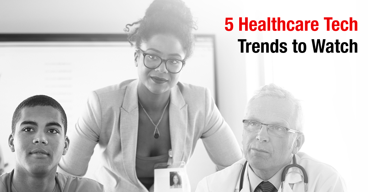 5 Healthcare Tech Trends to Watch