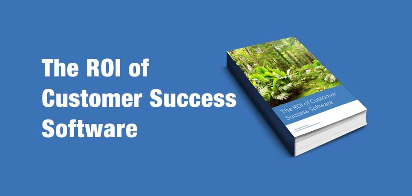 The ROI of Customer Success Software
