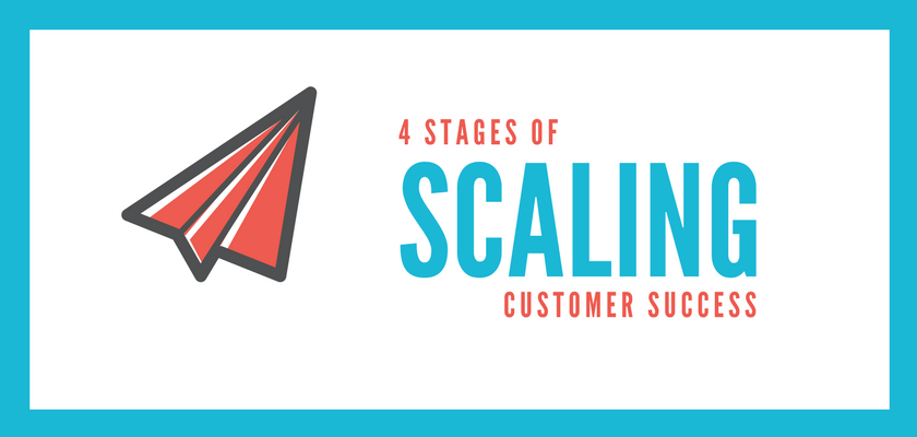 The 4 Stages of Scaling Customer Success Operations