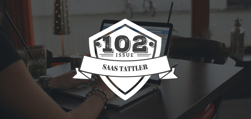 SaaS Tattler Issue 102 - Empowering One Another - Marketing and Customer Success