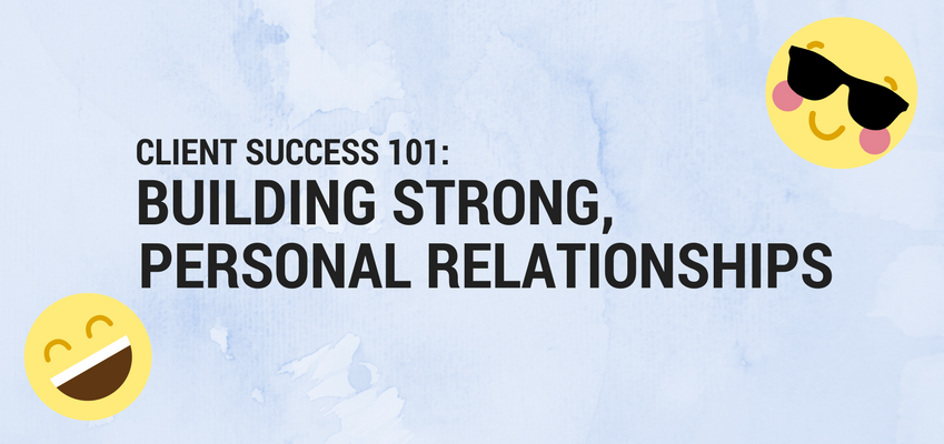 Building Strong and Personal Relationships With Customers