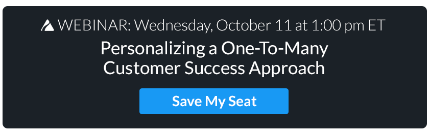 Webinar: Personalizing a One-To-Many Customer Success Approach