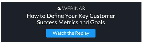 Webinar Replay: Define Your CS Metrics and Goals