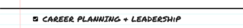 Career Planning + Leadership