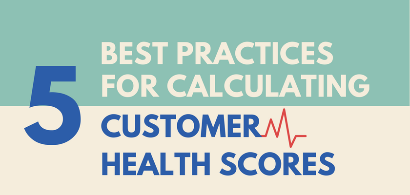 5 Best Practices for Calculating Customer Health Scores