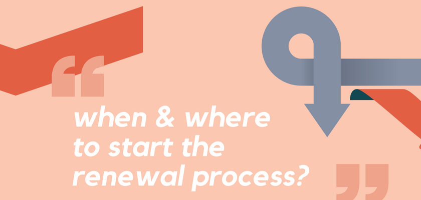 When and Where to Start The Renewal Process?