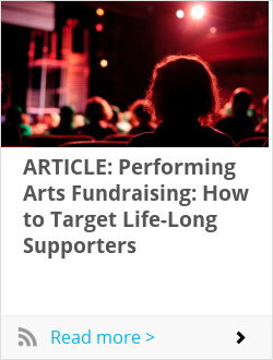ARTICLE: Performing Arts Fundraising: How to Target Life-Long Supporters