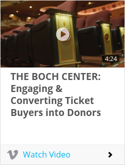THE BOCH CENTER: Engaging & Converting Ticket Buyers into Donors