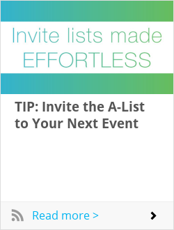 TIP: Invite the A-List to Your Next Event