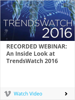 RECORDED WEBINAR: An Inside Look at TrendsWatch 2016