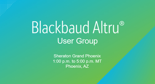 PRESENTATION: Blackbaud Altru User Group in Phoenix