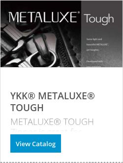 YKK® METALUXE® TOUGH