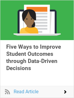 Five Ways to Improve Student Outcomes through Data-Driven Decisions