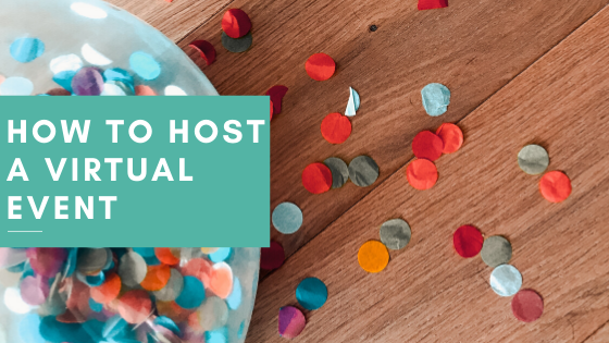 Confetti on table with text: How to Host a Virtual Event