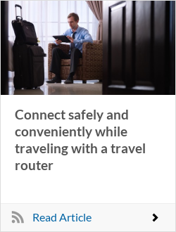 Connect safely and conveniently while traveling with a travel router