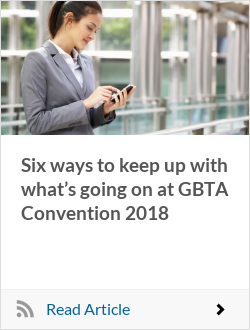 Six ways to keep up with what's going on at GBTA Convention 2018