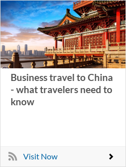 Business travel to China - what travelers need to know