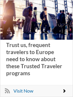 Trust us, frequent travelers to Europe need to know about these Trusted Traveler programs