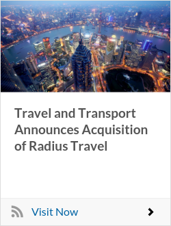 Travel and Transport Announces Acquisition of Radius Travel