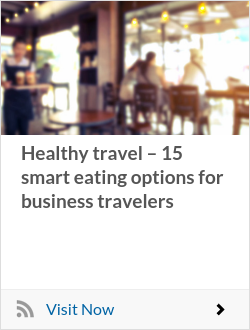 Healthy travel – 15 smart eating options for business travelers
