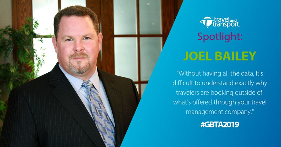 Joel Bailey: Without having all the data it's difficult to understand exactly why travelers are booking outside of what's offered through your travel management company - GBTA 2019