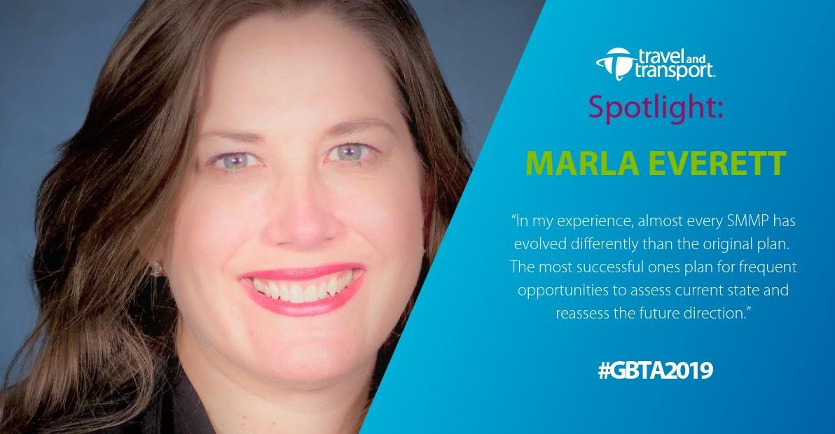 Marla Everett - In my experience, Almost every SMMP has evolved differently than the original plan. The most successful ones plan for frequent opportunities to assess current state and reassess their future direction. - GBTA 2019