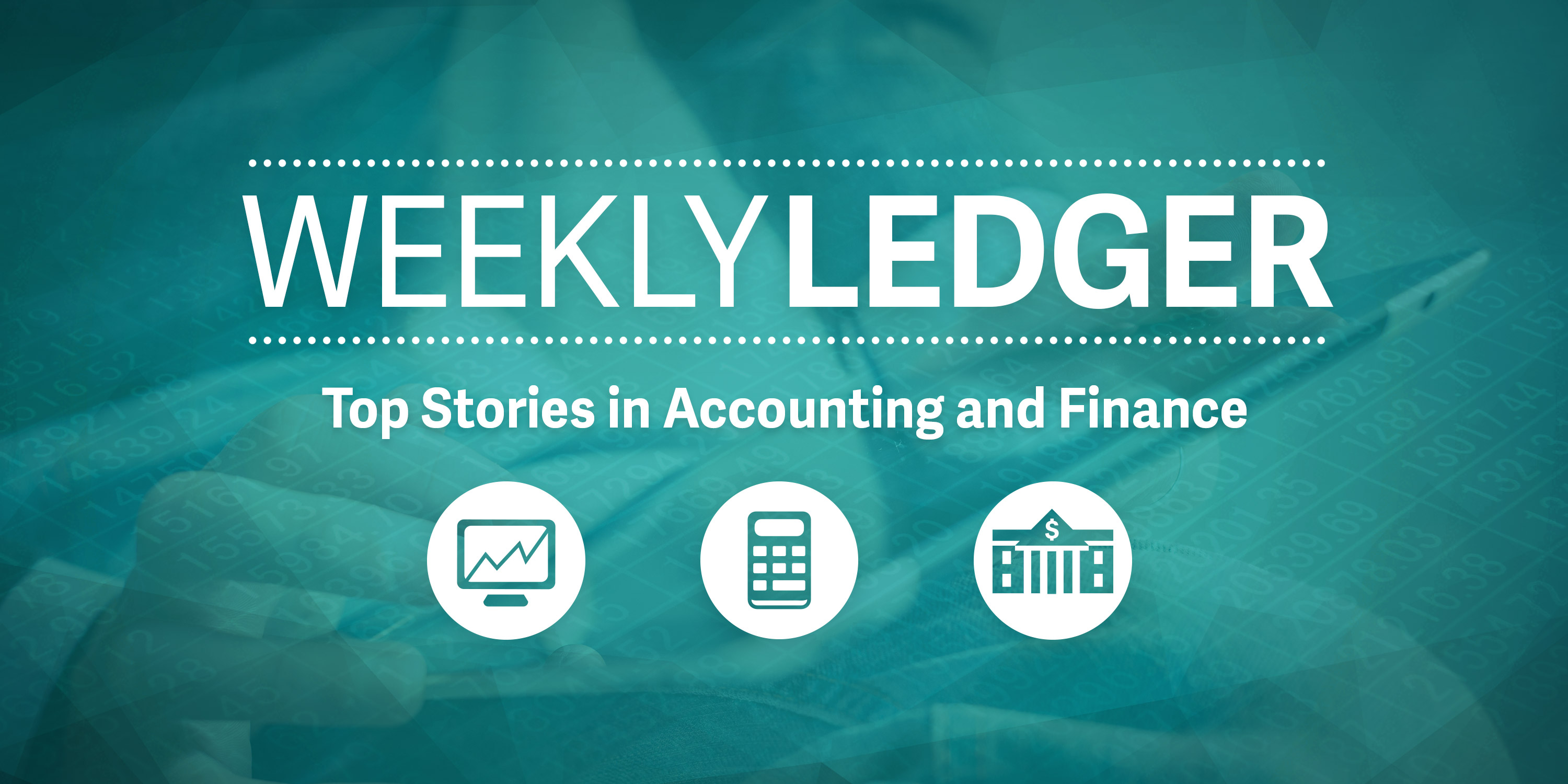 Weekly Ledger 52: Accounting and Finance
