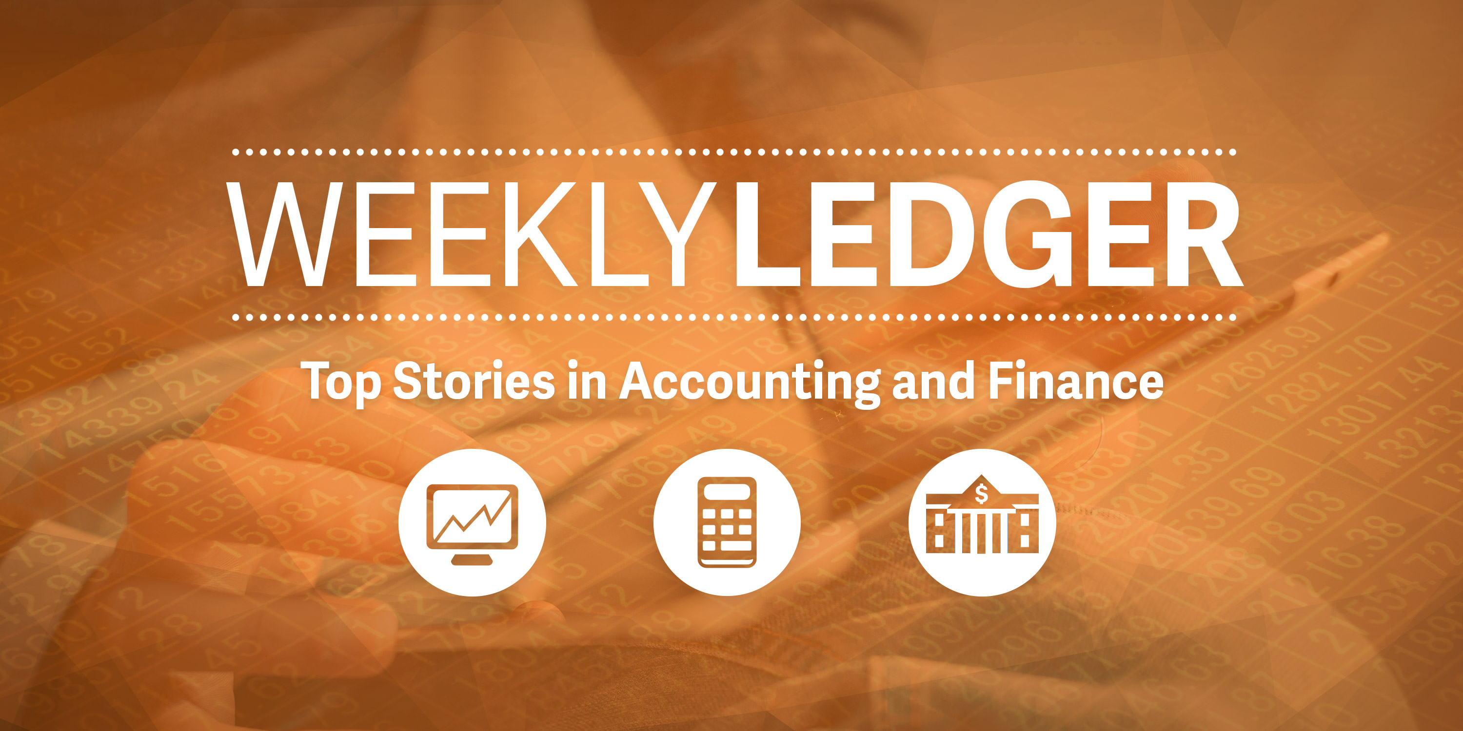 ledger 57 Top Stories in Accounting and Finance