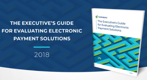 Executive's Guide 2018: Evaluating Electronic Payment Solutions