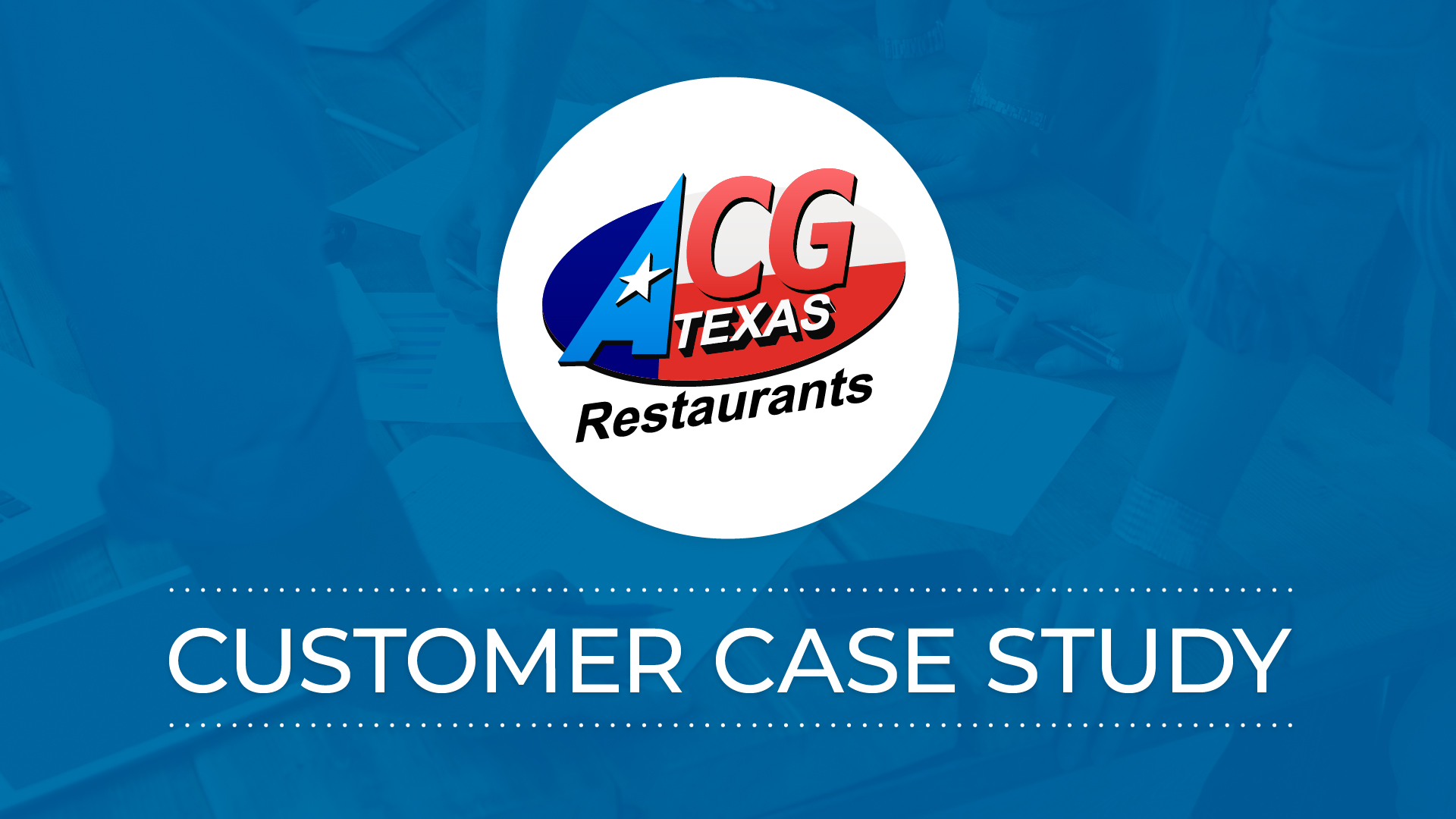 Case Study: ACG Texas Restaurants