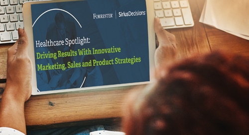 Healthcare Spotlight: Driving Results with Innovative Marketing, Sales and Product Strategies