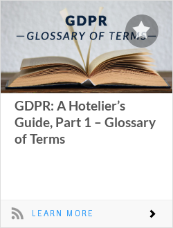GDPR: A Hotelier's Guide, Part 1 – Glossary of Terms