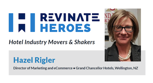 Revinate Heroes:  Hazel Rigler, Director of Marketing and eCommerce, Grand Chancellor Hotels