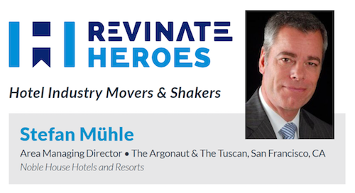 Revinate Heroes: Stefan Mühle, Area Managing Director, Noble House Hotels and Resorts