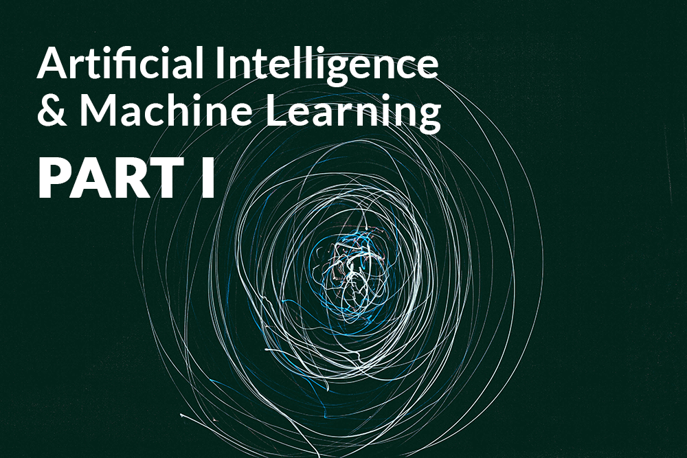 artificial intelligence and machine learning - part 1