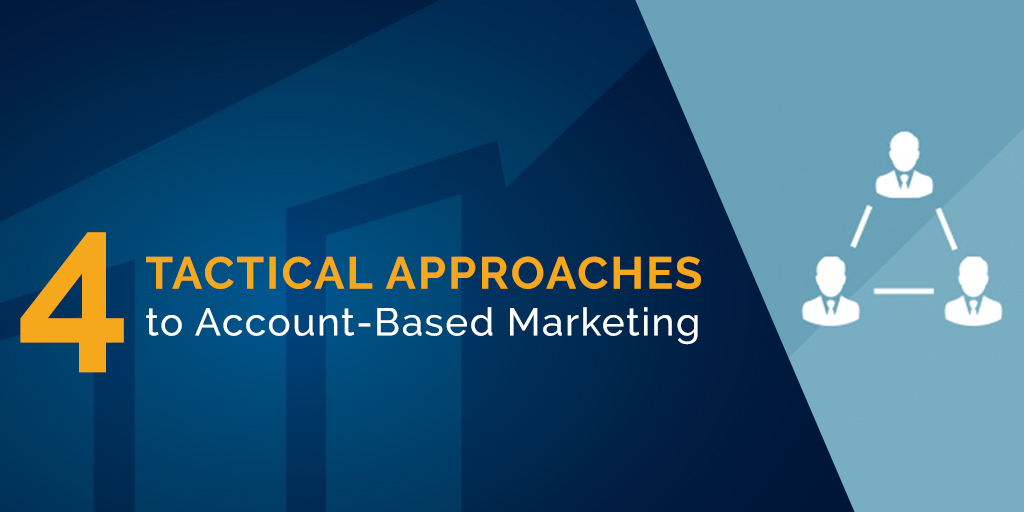 4 tactical approaches to ABM