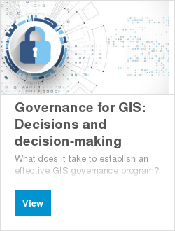 Governance for GIS: Decisions and decision-making
