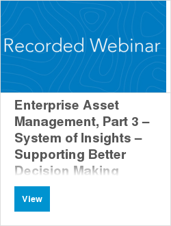 Enterprise Asset Management, Part 3 – System of Insights – Supporting Better Decision Making