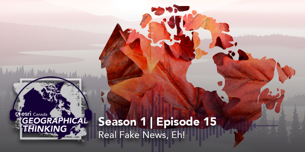 Season 1 | Episode 15: Real Fake News, Eh!