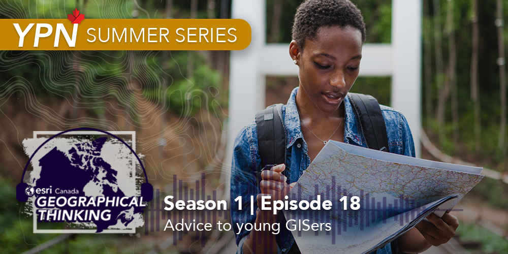 Season 1 | Episode 18: Advice to Young GISers