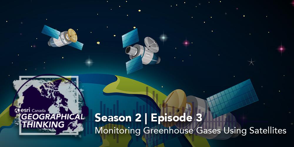 Season 2   Episode 3: Monitoring Greenhouse Gases Using Satellites