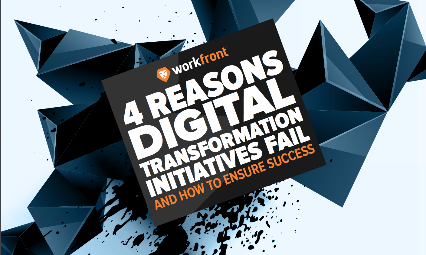 4 Reasons Digital Transformation Initiatives Fail