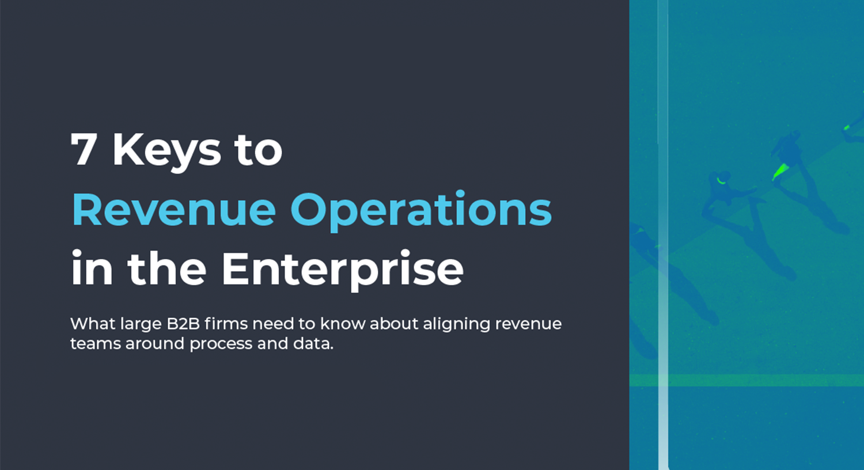 7 Keys to Revenue Operations in the Enterprise