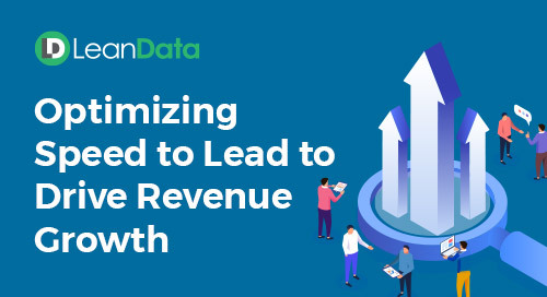 Optimizing Speed to Lead to Drive Revenue Growth