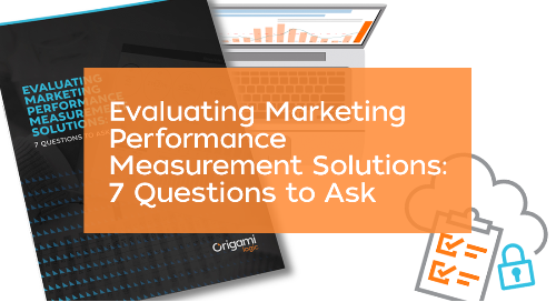 Evaluating Marketing Performance Measurement Solutions: 7 Questions to Ask