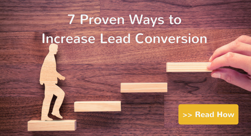 7 Proven Ways to Increase Lead Conversion