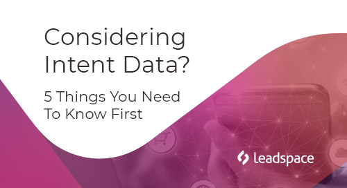 Considering Intent Data? 5 Things You Need to Know First