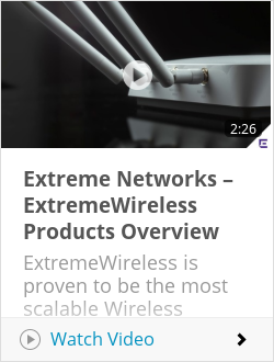 Extreme Networks – ExtremeWireless Products Overview