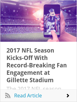 2017 NFL Season Kicks-Off With Record-Breaking Fan Engagement at Gillette Stadium